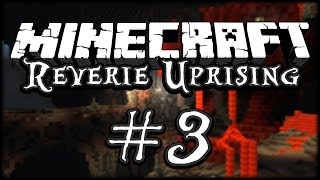 "Minecraft: Reverie The Uprising ""The Serpent"" - Part 3"