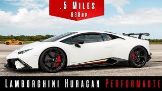 2018 Lamborghini Huracan Performante | Supercharged | (Half Mile Top Speed Test)
