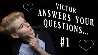 Victor Answers Your Questions || #1