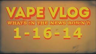 VLOG 1-16-14 ( VapeCase, Odachi, FakeGrimmGreen )