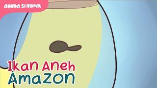 Kartun Lucu - Ikan Aneh Amazon!!!
