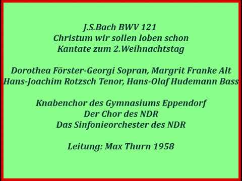 Bach Kantate BWV121 Christum Wir Sollen Loben Schon, Max Thurn 1958