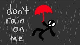 Don 39 T Rain On Me Animation Mv