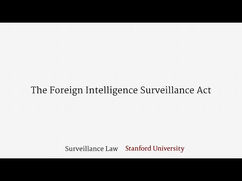 The Foreign Intelligence Surveillance Act (FISA)