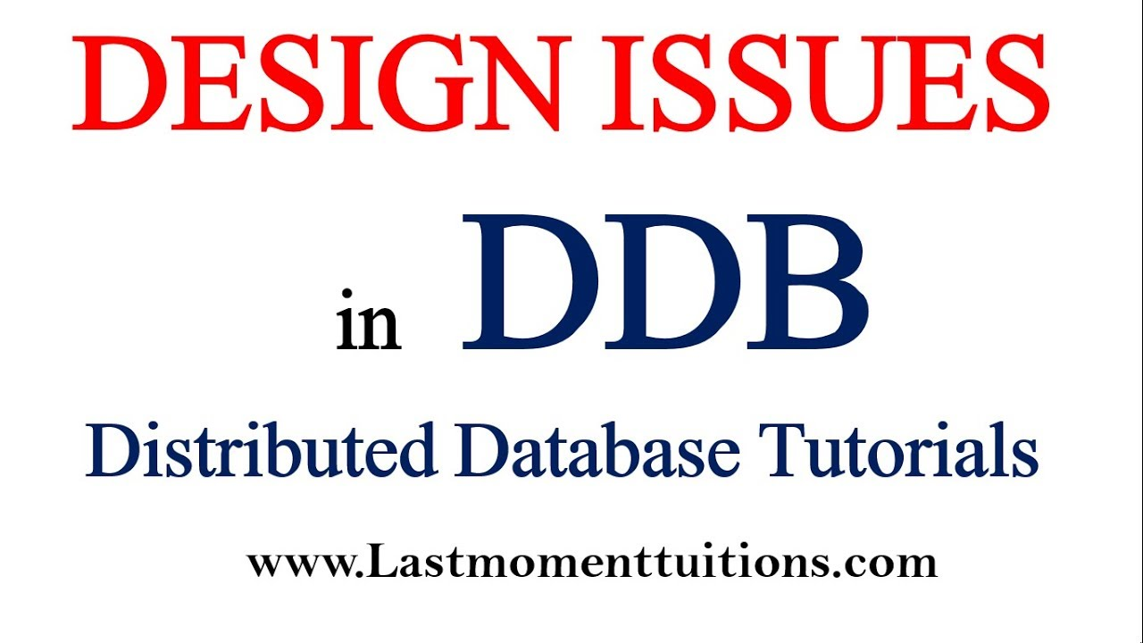 Design Issues In Distributed Database Hindi Distributed Database Tutorials Youtube