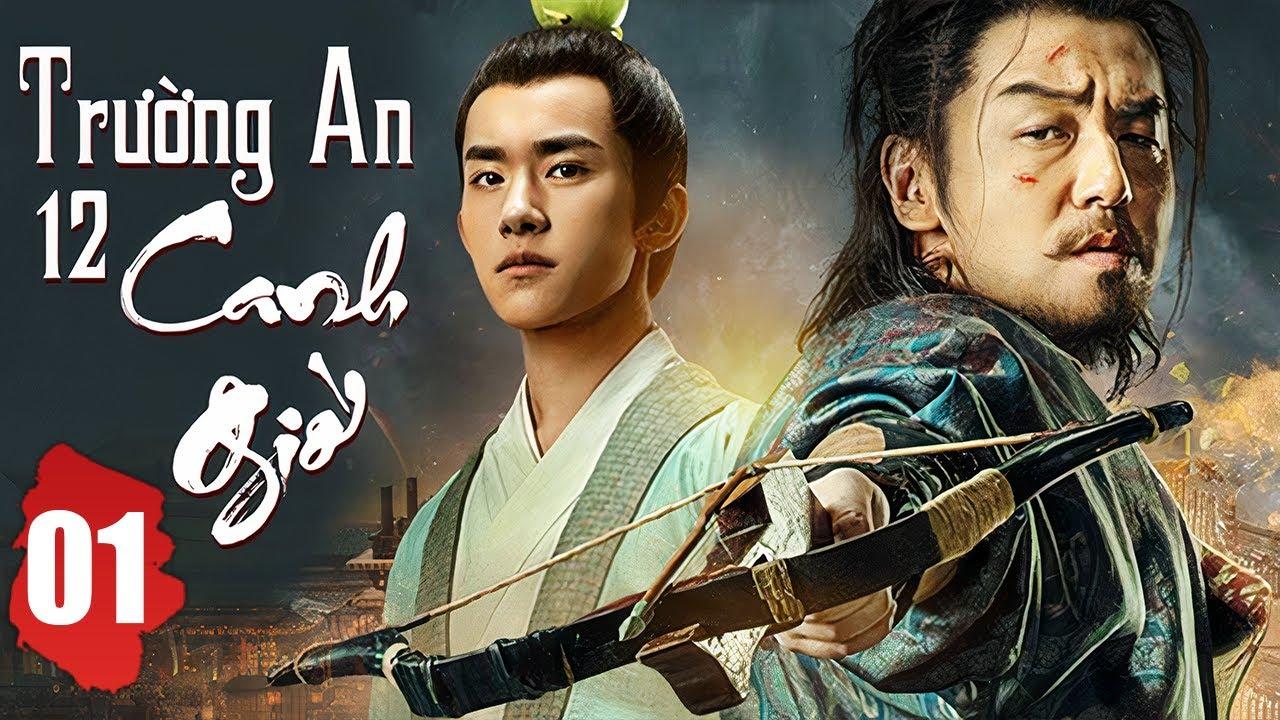 Phim Hay 2021 Thuyết Minh | Trường An 12 Canh Giờ - Tập 1 | Phim Bộ Trung Quốc Mới Nhất