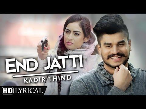 End Jatti : Kadir Thind | New Punjabi Songs | Lyrical Video  | Latest Punjabi Songs