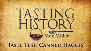 Tasting Canned Haggis &amp Q&ampA