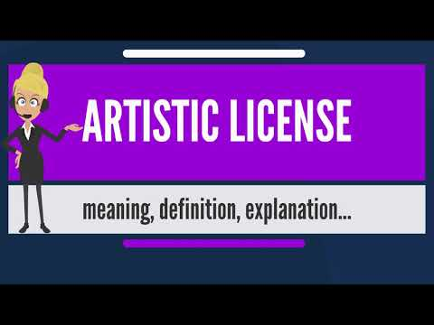 What is ARTISTIC LICENSE? What does ARTISTIC LICENSE mean? ARTISTIC LICENSE meaning & explanation