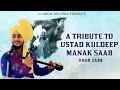 A Tribute To Ustad Kuldeep Manak Saab|| Full Official Video || Khan Saab || AY Media Records 2017