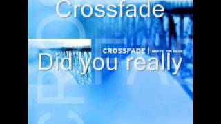 Watch Crossfade Did You Really video