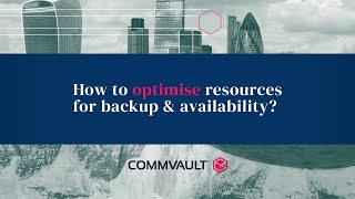 How to optimise resources for backup & availability