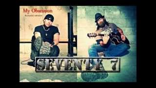 My Obsession by SEVENTY 7 (acoustic version)