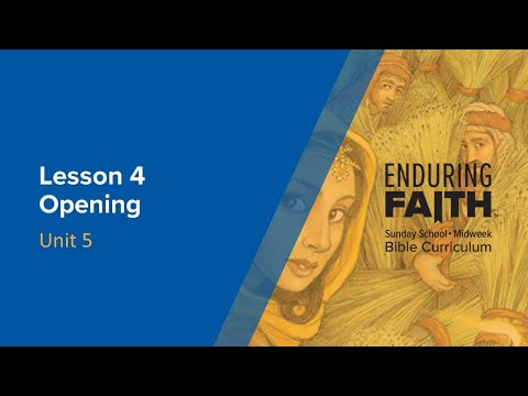Lesson 4 Opening | Enduring Faith Bible Curriculum - Unit 5