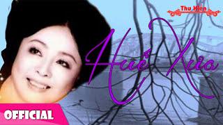 Thu Hiền - Huế Xưa [Official Audio]