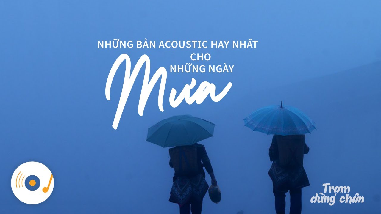 ♪ Mưa Buồn - Những Bản Acoustic Cover Nhẹ Nhàng Cho Những Ngày Mưa 「Album Acoustic 2021」