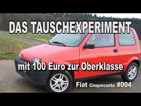 Das Tauschexperiment   Hochtauschen mit 100 Euro zur Oberklasse Fiat Cinquecento #004