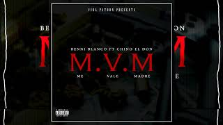 Benni Blanco - Me Vale Madre (ft .Chino El Don)