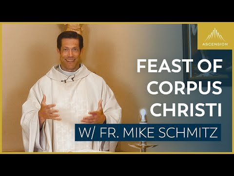 Feast of Corpus Christi - Mass with Fr. Mike Schmitz