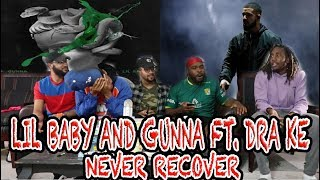 Gunna & Lil Baby Ft  Drake-Never Recover Reaction/Review