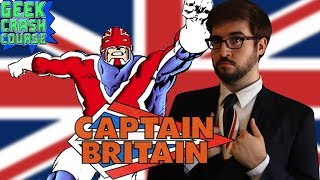 Captain Britain - Brian Braddock, British Brawler - Geek Crash Course West