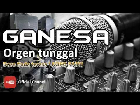 Orgen Tunggal Ganesa - Dosa Tiada Terasa KORG PA 50