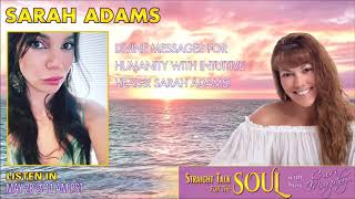Divine Messages for Humanity with Intuitive Healer Sarah Adams!