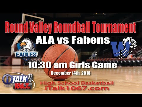 ALA vs Fabens High School Girls Basketball Round Valley Roundball Shootout Full Game