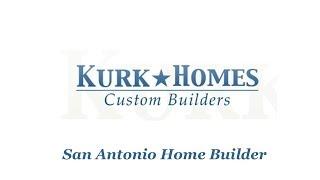 Custom Home Builders San Antonio | Kurk Homes | Affordable Custom Home Builders San Antonio
