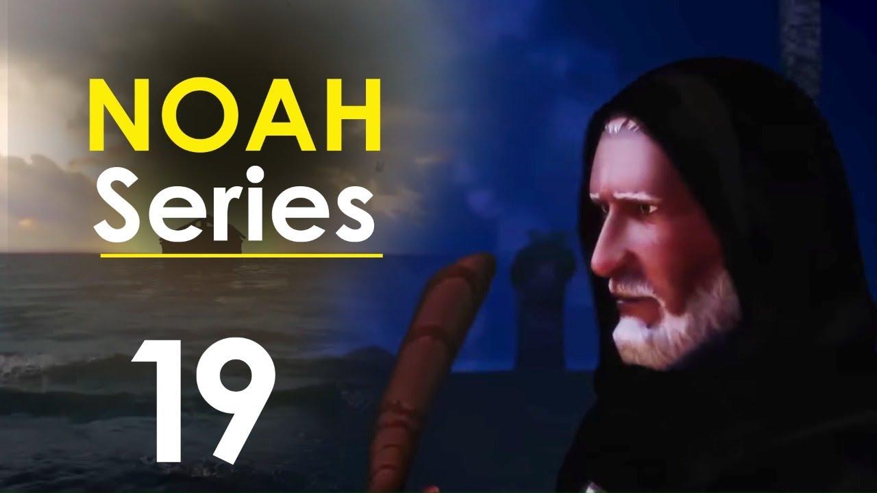 Noah Series | Episode 19 | Ramadan 2020