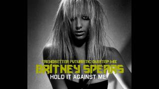 Britney Spears - Hold It Against Me (TRENDSETTER FUTURISTIC DUBSTEP)