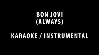 BON JOVI - ALWAYS (KARAOKE / INSTRUMENTAL / COVER + LYRICS)