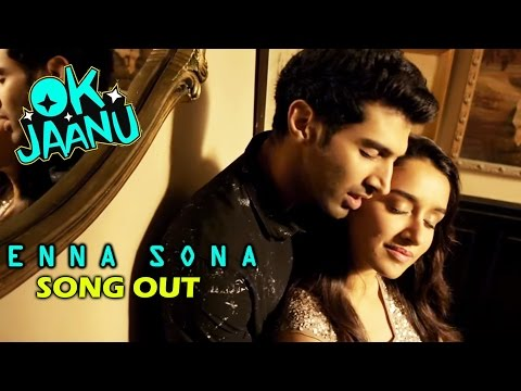 Enna Sona VIDEO SONG Out - Ok Jaanu -...