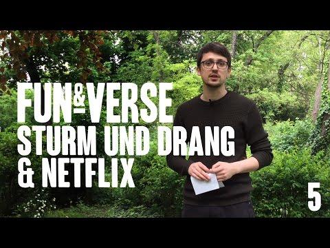 FUN & VERSE #5 - Sturm und Drang & Netflix