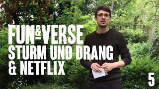 Fun & Verse #5 – Sturm und Drang & Netflix