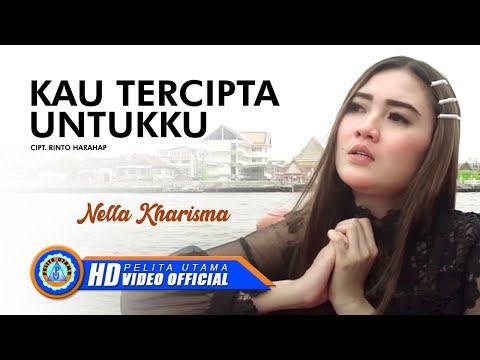 Nella Kharisma Kau Tercipta Untukku  Official Music Video