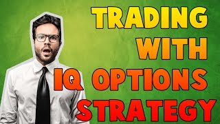 BINARY OPTIONS STRATEGY. HOW TO TRADE OPTIONS - TRADING WITH IQ OPTIONS STRATEGY