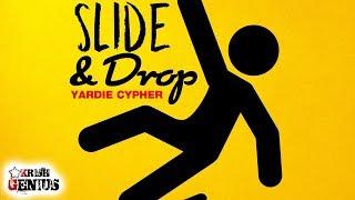 Various Artists - Slide and Drop (Yardie Cypher) February 2018