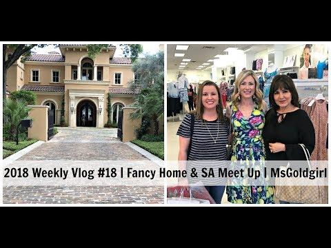 2018 Weekly Vlog #18 | Fancy Homes & SA Meet Up | MsGoldgirl