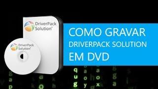 Como gravar o DriverPack Solution em DVD [2017]