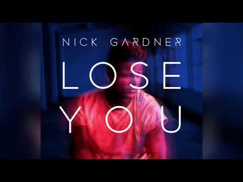 Nick Gardner - Lose You