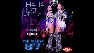 Thal A Ft Natti Natasha No Me Acuerdo Version Cumbia Dj Pity 87.mp3