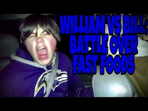 WILLIAM AND BILL: BATTLE OVER FAST FOODS!!!