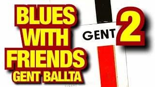 Gent Ballta - BLUES WITH FRIENDS (20 G3nT)