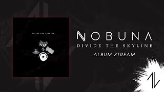 Nobuna - Divide the Skyline [Full Album Stream]