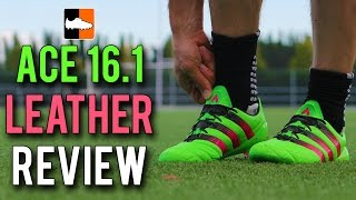 Ace 16.1 leather review | adidas football boots/soccer cleats