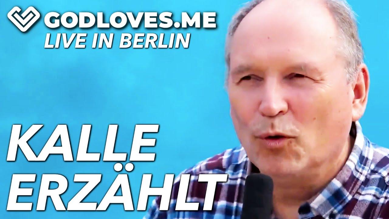 KALLE ERZÄHLT AUS SEINEM LEBEN   God Loves Me   Live in Berlin