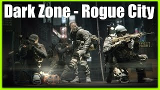 The Division Dark Zone - Rogue City - PS4 Gameplay