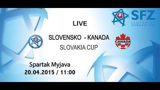 SLOVENSKO  - KANADA SLOVAKIA CUP Spartak Myjava 20.04.2015 / 11:00