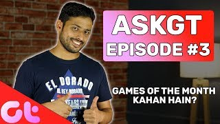 #ASKGT #3 | Best Phone Under 15000, Games of The Month & More